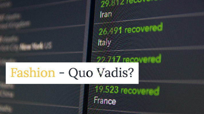 The Fashion Industry after COVID-19 – Quo Vadis?